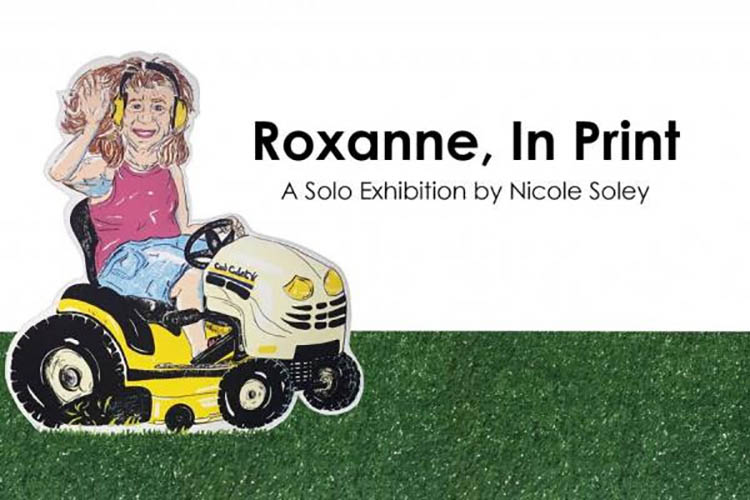 Roxanne, In Print - A Solo Exhibition by Nicole Soley